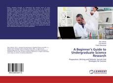 Borítókép a  A Beginner's Guide to Undergraduate Science Research - hoz