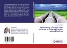 Capa do livro de Monitoring of Vegetation and Soil Erosion Prediction along Pipelines