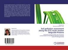 Bookcover of Soil pollution assessment along the E75 route section Belgrade-Preševo