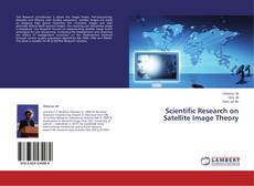 Bookcover of Scientific Research on Satellite Image Theory