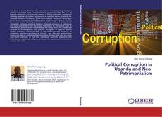 Bookcover of Political Corruption in Uganda and Neo-Patrimonialism