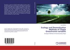 Bookcover of Ecology and Domestication Methods of Tilapia Oreochromis variabilis