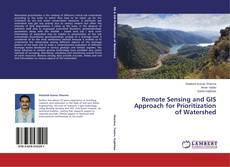 Bookcover of Remote Sensing and GIS Approach for Prioritization of Watershed