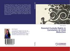 Bookcover of Parental Custody Rights in Correlation to Child Abduction