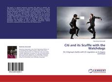 Bookcover of Citi and its Scuffle with the Watchdogs