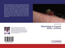 Copertina di Malariology in Tropical Africa - A Primer