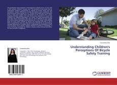 Buchcover von Understanding Children's Perceptions Of Bicycle Safety Training
