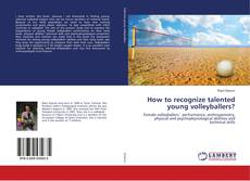 Bookcover of How to recognize talented young volleyballers?