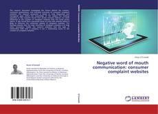 Negative word of mouth communication: consumer complaint websites kitap kapağı