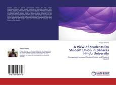 Borítókép a  A View of Students On Student Union in Banaras Hindu University - hoz