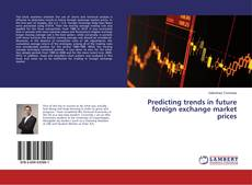 Predicting trends in future foreign exchange market prices kitap kapağı