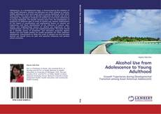 Bookcover of Alcohol Use from Adolescence to Young Adulthood