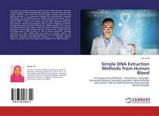 Bookcover of Simple DNA Extraction Methods from Human Blood