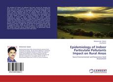 Bookcover of Epidemiology of Indoor Particulate Pollutants Impact on Rural Areas