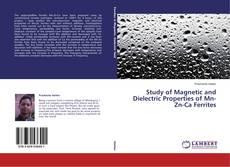 Borítókép a  Study of Magnetic and Dielectric Properties of Mn-Zn-Ca Ferrites - hoz