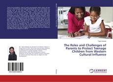 Portada del libro de The Roles and Challenges of Parents to Protect Teenage Children from Western Cultural Influence