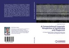 Bookcover of A Computational Linguistic Perspective of  Authorship and Plagiarism