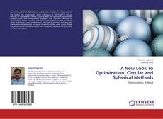 Bookcover of A New Look To Optimization: Circular and Spherical Methods