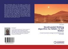 Bookcover of Quadrupedal Walking Algorithm for NASA's 12-TET Walker