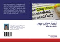 Bookcover of Study of Relapse Related Factors among Substance Abuse Clients