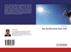 Bookcover of Dye Synthesized Solar Cell