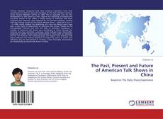 The Past, Present and Future of American Talk Shows in China的封面