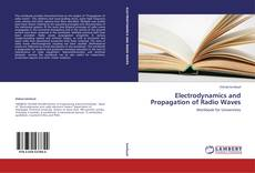 Bookcover of Electrodynamics and Propagation of Radio Waves