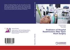 Bookcover of Predictors of Hospital Readmissions After Open Heart Surgery