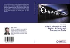 Bookcover of Effects of Acculturation Factor: A Contextual Comparison Study
