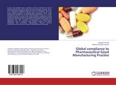 Capa do livro de Global compliance to Pharmaceutical Good Manufacturing Practice