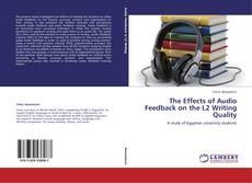 Borítókép a  The Effects of Audio Feedback on the L2 Writing Quality - hoz