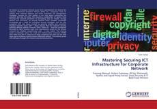 Portada del libro de Mastering Securing ICT Infrastructure for Corporate Network