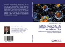 Artificial Neural Networks Applied For Digital Images with Matlab Code kitap kapağı