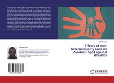 Bookcover of Effects of non-heterosexuality laws on Zambia's fight against HIV/AIDS