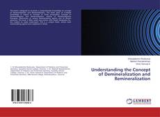 Bookcover of Understanding the Concept of Demineralization and Remineralization