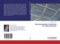 Bookcover of Electromagnetic Scattering in a Discrete Basis