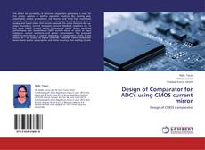 Couverture de Design of Comparator for ADC's using CMOS current mirror