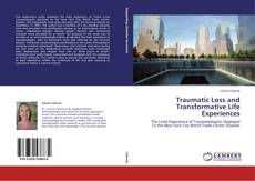 Bookcover of Traumatic Loss and Transformative Life Experiences