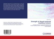 Bookcover of Strength of dowel-restored maxillary incisors
