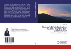 Copertina di Ethiopia's Ethnic Federalism And The Right To Self-Determination