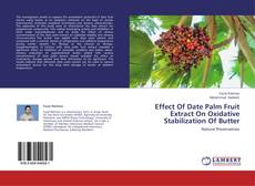 Bookcover of Effect Of Date Palm Fruit Extract On Oxidative Stabilization Of Butter