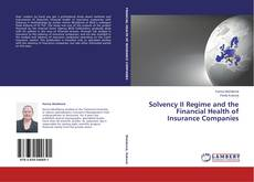 Bookcover of Solvency II Regime and the Financial Health of Insurance Companies