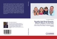 Bookcover of Rurality And Rural Poverty: What It Means To Be Poor