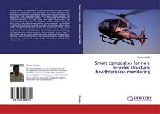 Bookcover of Smart composites for non-invasive structural health/process monitoring