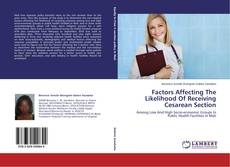 Обложка Factors Affecting The Likelihood Of Receiving Cesarean Section