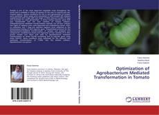 Portada del libro de Optimization of Agrobacterium Mediated Transformation in Tomato