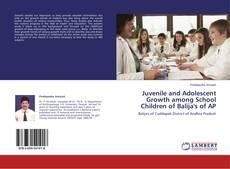 Capa do livro de Juvenile and Adolescent Growth among School Children of Balija's of AP
