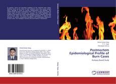Postmortem Epidemiological Profile of Burn Cases kitap kapağı