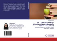 Bookcover of An Evaluation of High School English Textbooks in Iranian EFL Context
