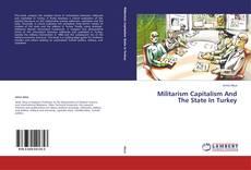 Militarism Capitalism And The State In Turkey kitap kapağı